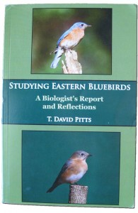 Studying Eastern Bluebirds - A Biologist's Report and Reflections;              signed by the author, T. David Pitts.  A book with field study results.