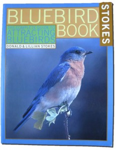 Bluebird Book - The Complete Guide to Attracting Bluebirds;              authors Donald and Lillian Stokes.  A great book for those with an interest in bluebirds.